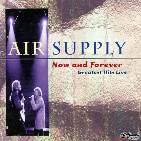 Air_Supply-Now_And_Forever_Greatest_Hits_Live-Frontal 1995 International Cover.jpg